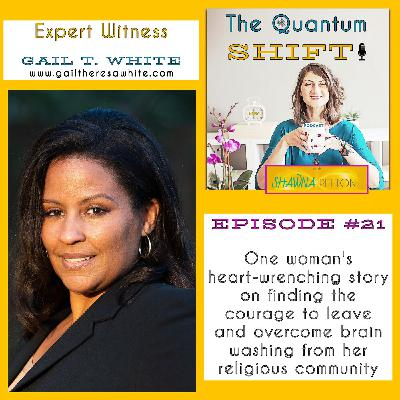 Ep #21 | Expert Witness - one survivors heart wrenching story of leaving religious abuse, with Gail T White