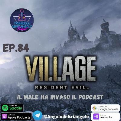Resident Evil 8 Village . Il male ha invaso il podcast Ep 84
