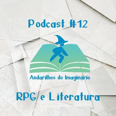 Andarilhos do Imaginário #13 - RPG e Literatura