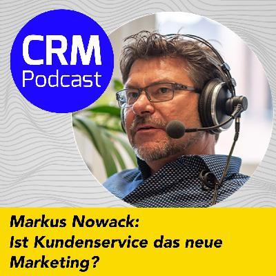 (#8) Markus Nowack: Ist Kundenservice das neue Marketing?