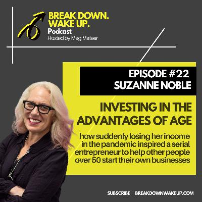 022 - Investing in the advantages of age with Suzanne Noble