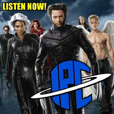 #260: X-Men: The Last Stand | The IPC Podcast LIVE