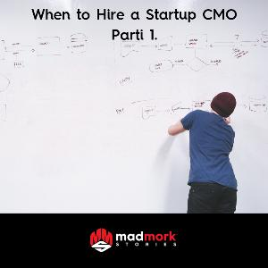 Hiring your 1st CMO (Chief Marketing Officer) Part 1.