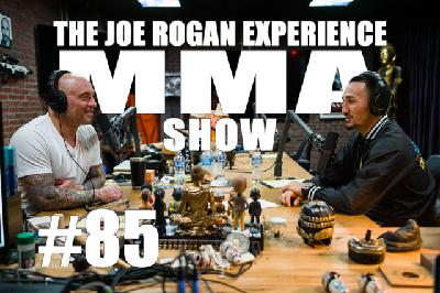 JRE MMA Show #85 with Max Holloway