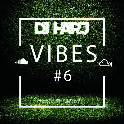 Vibes #6 (UK Rap, R&B, Hip Hop & Grime) - DJ Harj Matharu