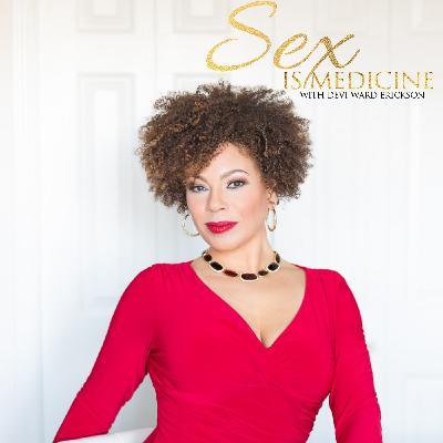 Sex Is Medicine Q&A ~ Ask A Sexologist!