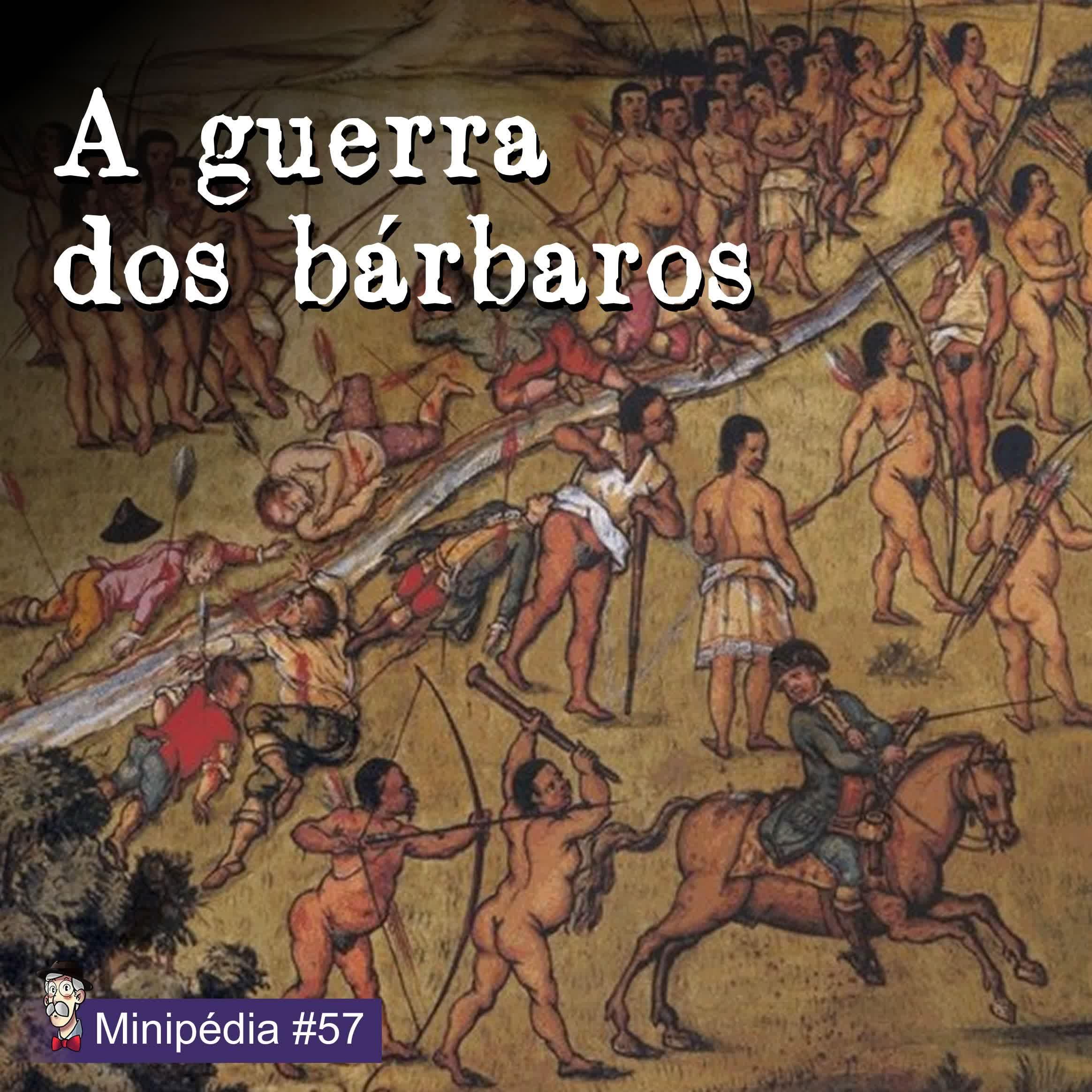[Minipédia] A guerra dos bárbaros