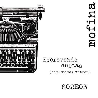 Mesa de Roteiristas S02E03 - Escrevendo curtas (com Thomas Webber)