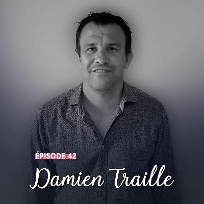 #42 - Damien Traille, droit dans ses bottes - Rencontres et instinct