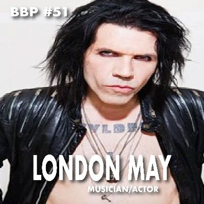 Episode #51 - London May: Actor & Musician
