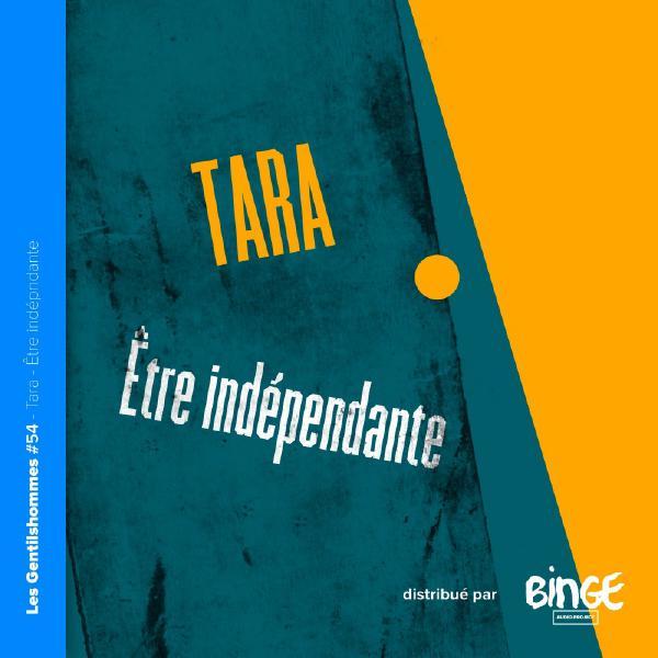 Tara – Être indépendante