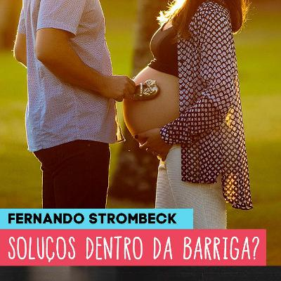 #16 - SOLUÇOS DENTRO DA BARRIGA?   Papai Comedia