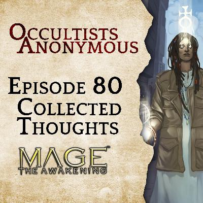 Episode 80: Collected Thoughts