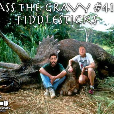 Pass The Gravy #412: Fiddlesticks