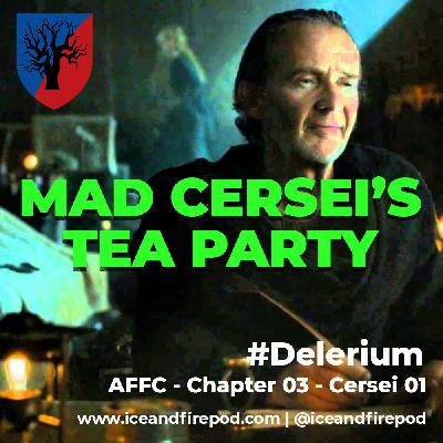 243 – A Feast for Crows Chapter 03 – Cersei 01 #Delerium