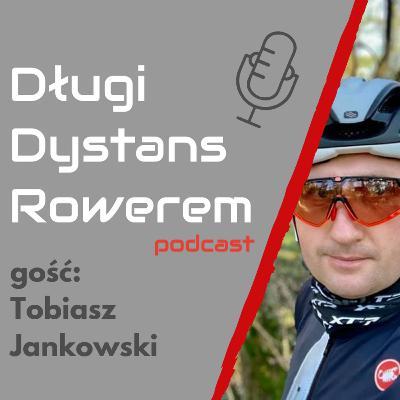 DDR #44 - Tobiasz Jankowski o debiucie w kolarskich ultramaratonach oraz wielkim sercu