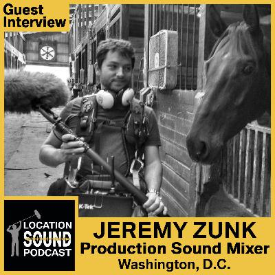 067 Jeremy Zunk - Production Sound Mixer based out of the Washington, D.C. metro area