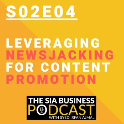 📰Leveraging Newsjacking for Content Promotion [S02E04]