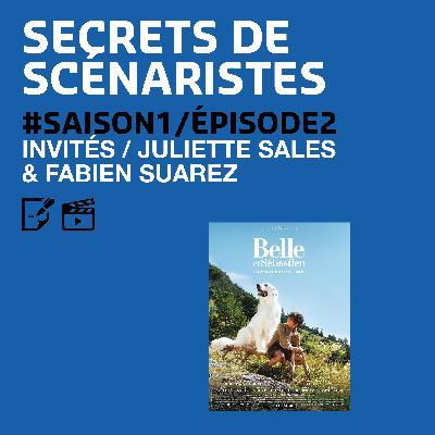 """SECRETS DE SCÉNARISTES #SAISON1ÉPISODE2 / Juliette Sales & Fabien Suarez / """"Belle et Sébastien"""""""