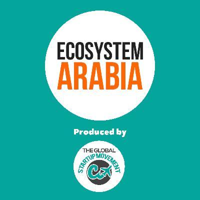 The Ecosystem Arabia Mini-Series - Launching 01/05/2021