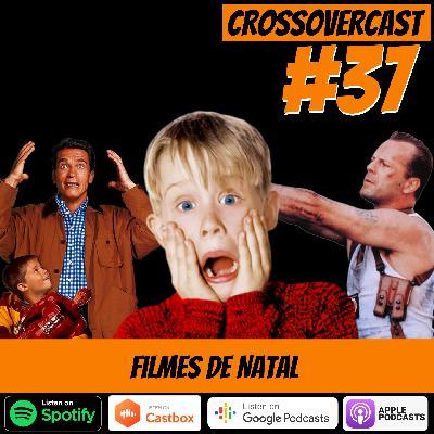 CrossoverCast 37 – Filmes de Natal