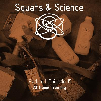 Episode 15 - At Home Training