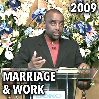 Marriage & Work Relationships (Sunday Service 3/8/09)