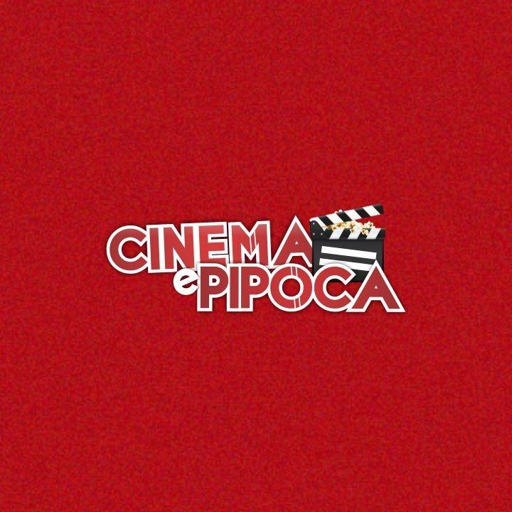 Cinema e Pipoca Podcast