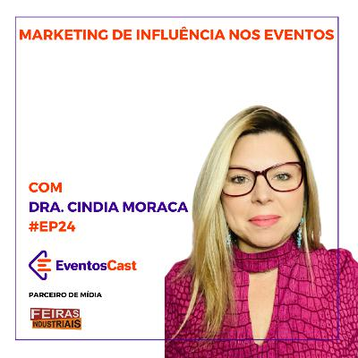 T2E24 - Marketing de Influência nos Eventos com Cindia Moraca
