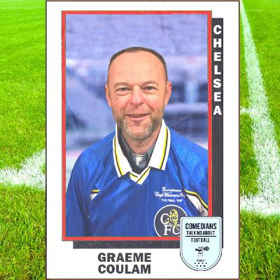 Graeme Coulam on Chelsea FC - EP 4