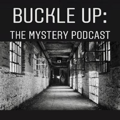 Buckle Up: The Mystery Podcast Pilot Episode