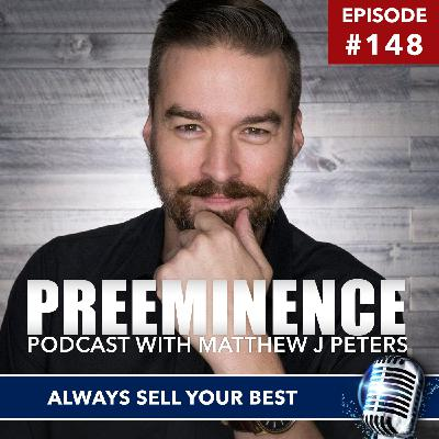 148 - Always Sell Your Best