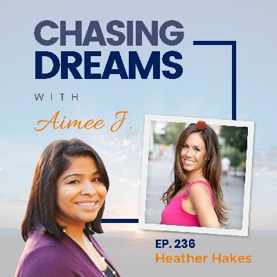 Ep. 236: Heather Hakes – Take the Leap