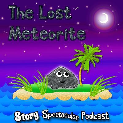 The Lost Meteorite (Bedtime)