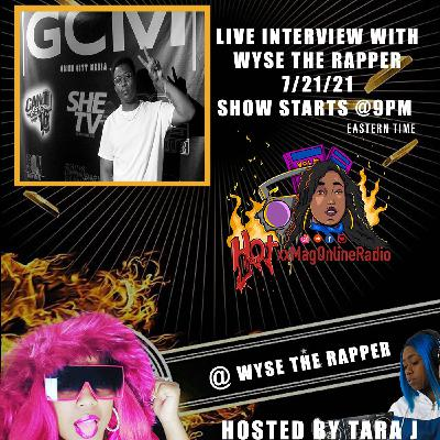 HotxxMagOnlineRadio LIVE Wyse The Rapper | Hosted By Tara J