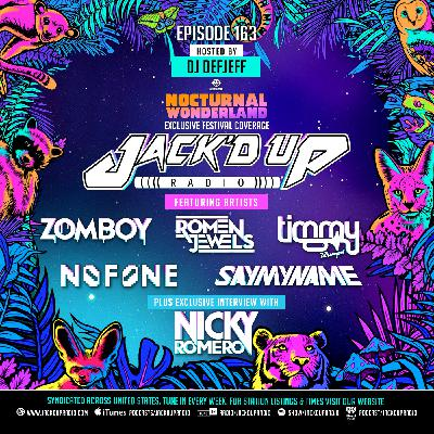 Jack'd Up Radio 163 (Nocturnal Wonderland 2019 w/ Zomboy, Romen Jewels, Timmy Trumpet, NoFone, SayMyName & Nicky Romero))