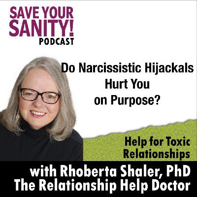 Do Narcissistic Hijackals Hurt You on Purpose?