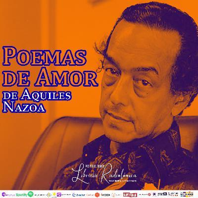 #267: Poemas de amor de Aquiles Nazoa