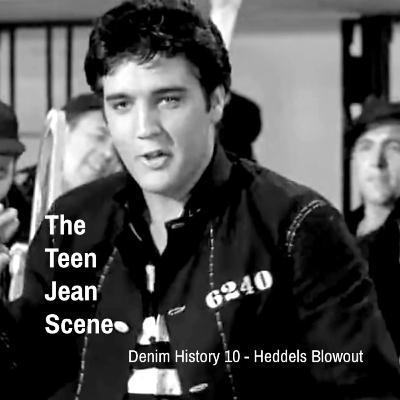 23 - Denim History pt. 10; The Teen Jean Scene