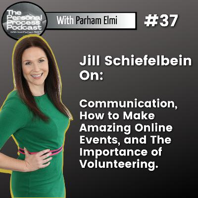 Jill Schiefelbein: Dynamic Communication, Transitioning From Academia To Entrepreneurship, How to Host Amazing Online Events, And How To Form Conviction Your Life.