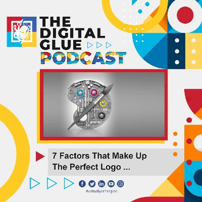 EP: 23 - 7 Factors That Make Up The Perfect Logo ...