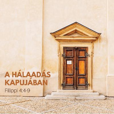 A hálaadás kapujában - Filippi 4:4-9