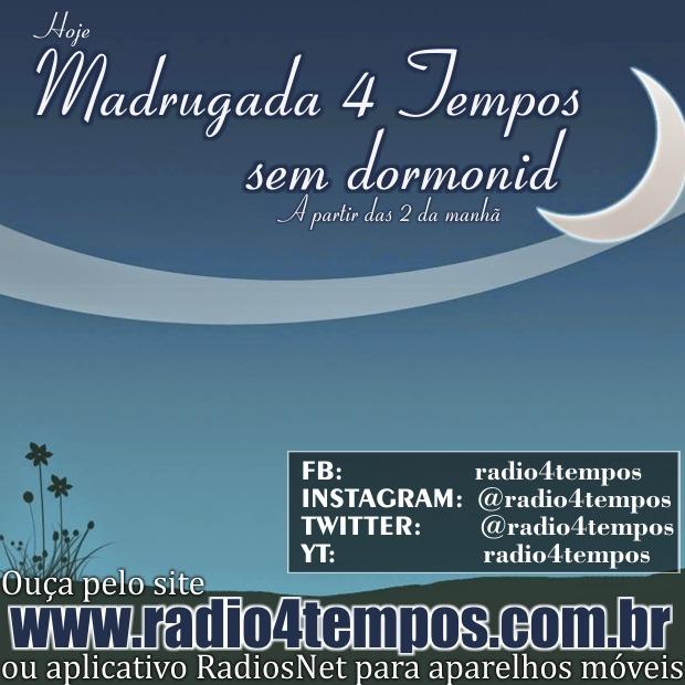 Rádio 4 Tempos - Madrugada sem Dormonid 07:Rádio 4 Tempos