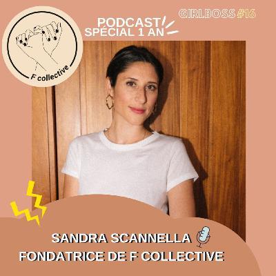 #16 Sandra Scannella - Fondatrice de F collective (épisode spécial 1 an 🎉)
