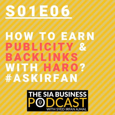 How to Earn Publicity & Backlinks With HARO? #ASKIrfan [S01E06]