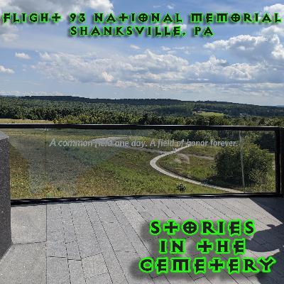 E37: The Flight 93 National Memorial