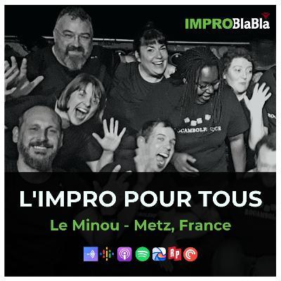 L'impro pour tou.te.s - Le Minou (Metz - France)