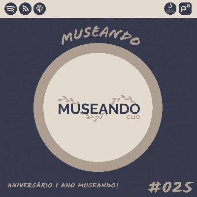 Museando #025: Aniversário 1 Ano Museando!