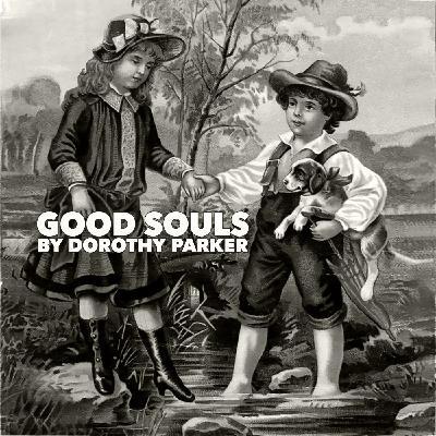 Good Souls by Dorothy Parker