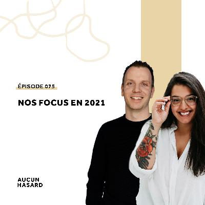 075 – Nos focus en 2021